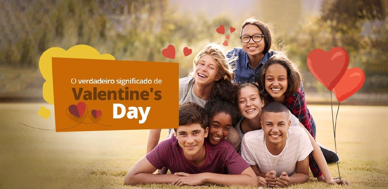O verdadeiro significado de Valentine's Day